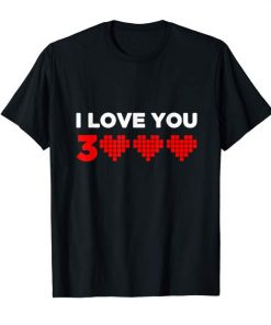 I Love You 3000 Heart Shirt For Mother's and Father's Day