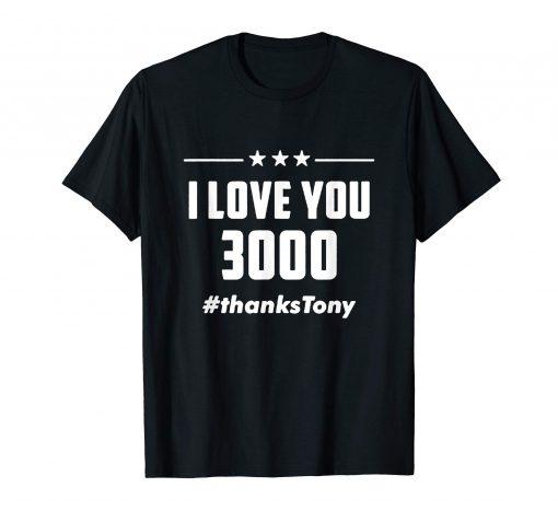 I Love You 3000 Thanks Tony T-Shirt