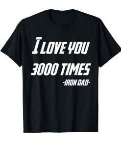 I Love You 3000 Times Iron Dad T-shirt