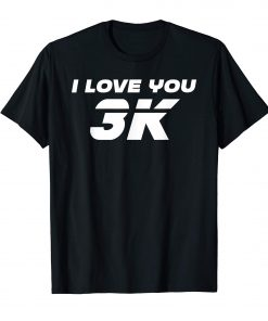 I love you 3k Shirts I love you 3000 T-Shirt
