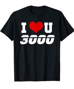I love you 3k t-shirts