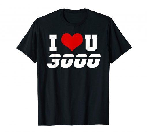 I love you 3k t-shirts