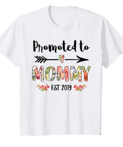 Promoted to Mommy Est 2019 Mom New Mama To Be T-Shirt