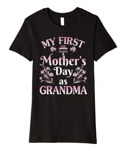 Womens First Time Grandma My First Mother's Day As Grandma T-Shirt