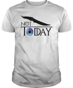 Arya Not Today Shirt T-Shirt