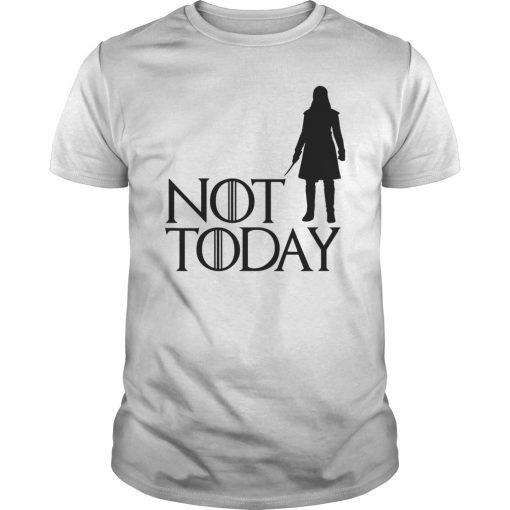 Arya Not Today T-Shirts