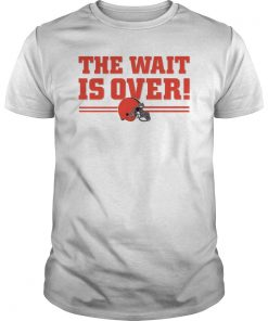 Cleveland Browns The Wait Is Over Shirts