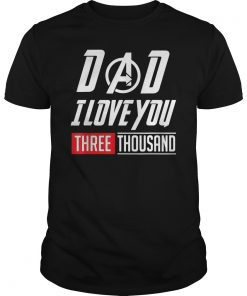 Dad I Will Three Thousand TShirt