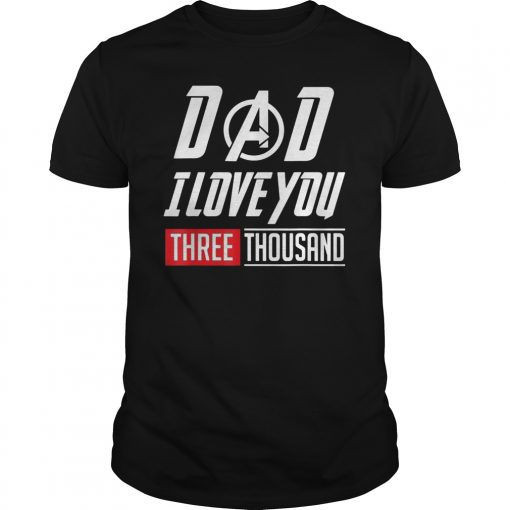 Dad I Will Three Thousand TShirt