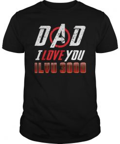 Father Days Love You 3000 #I Love You Tee 3000 T-Shirt