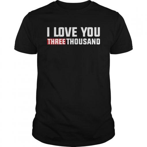 I Love You 3000 T-shirt Dad Mom Kids 2019 Shirt