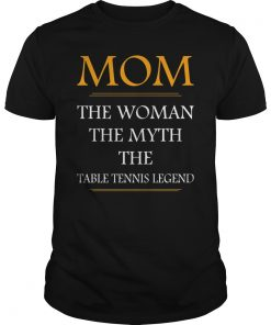 Mom The woman The Myth The Legend Mothers Day Gift Shirt