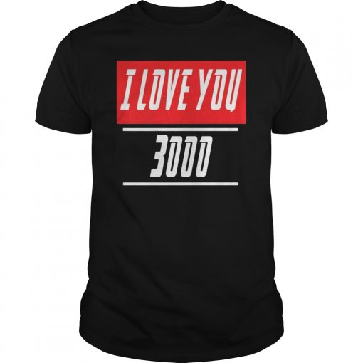 New Pro! I Love You Three Thousand, Fathr Days T-shirt