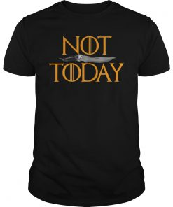 Not Today! What Do We Say to The God of Death? T-Shirt