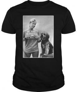 RIP Doris Day Be Kind To Animals Or I'll Kill You Classic T-Shirt