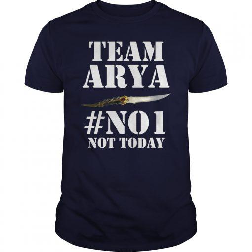TEAM ARYA NOT TODAY #NO1 GoT T-Shirt
