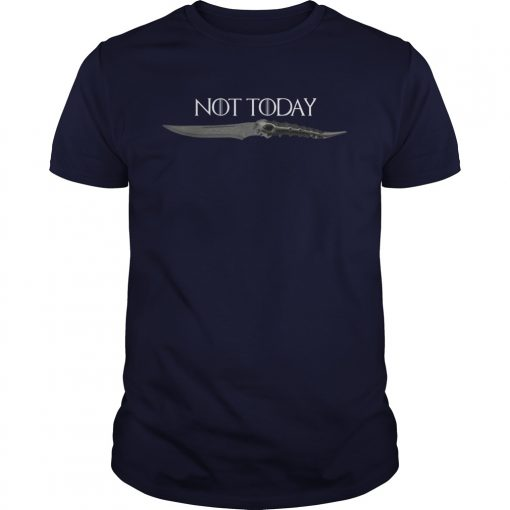 What Do We Say To The God of Death? NOT Today Shirt