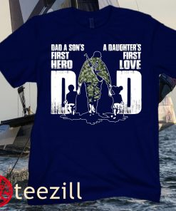 A Son's First Hero A Daughter's First Love T-Shirt, Army Dad TShirt, Military Dad Shirt, Fathers Day Shirt, Fathers Day Gift