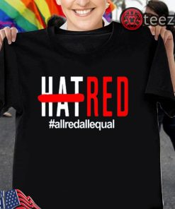 #All Red All Equal Shirt #ALLREDALLEQUAL T-SHIRT