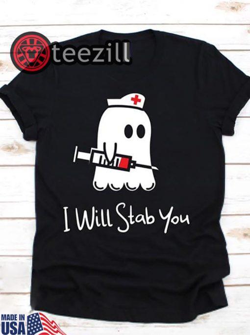 I Will Stab You Nurse Shirt Halloween Boo T-shirt
