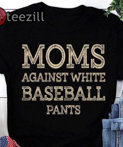 Moms against white baseball pants vintage shirt