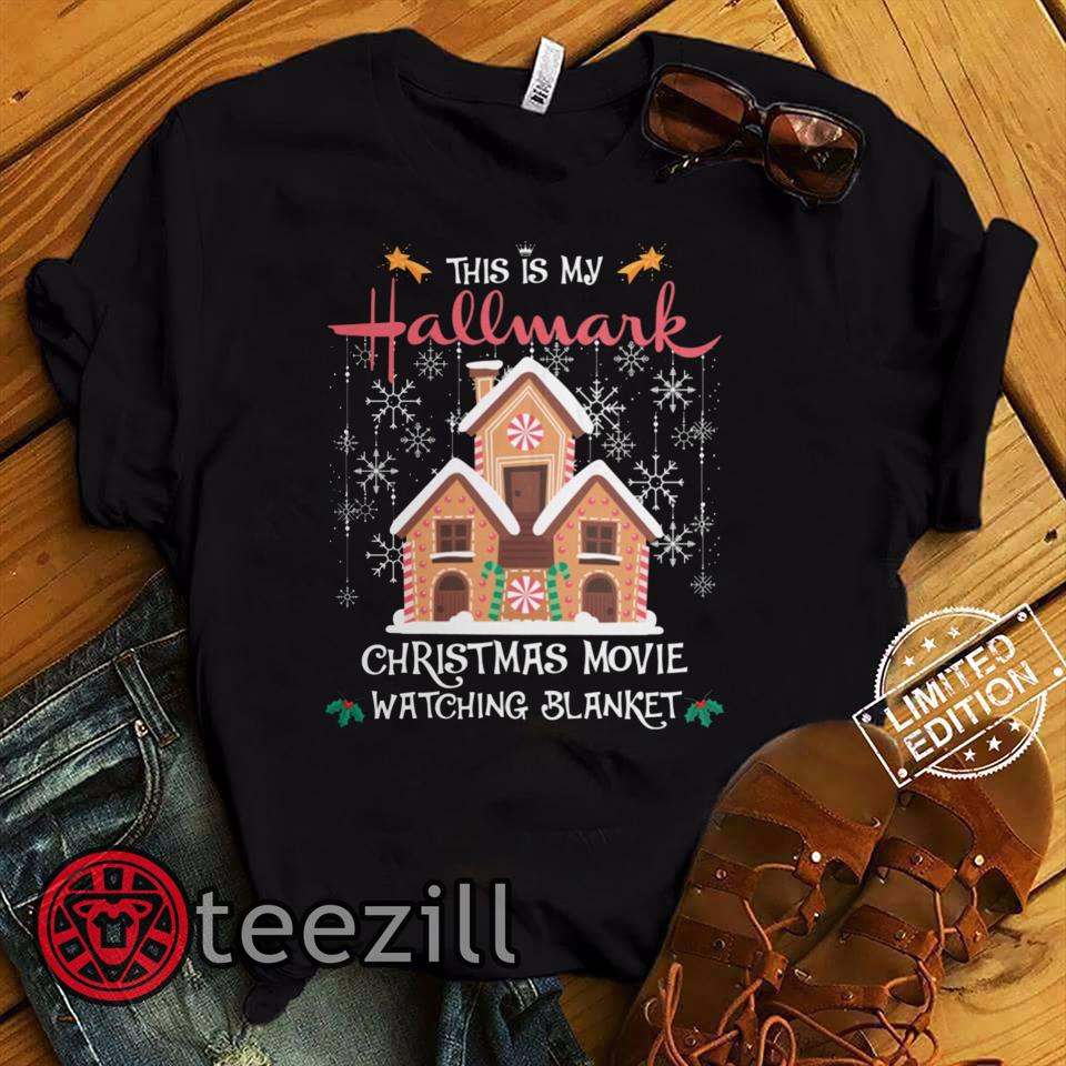Hallmark Christmas T Shirt.This Is My Hallmark Christmas Movie Watching Gingerbread House Blanket Shirt