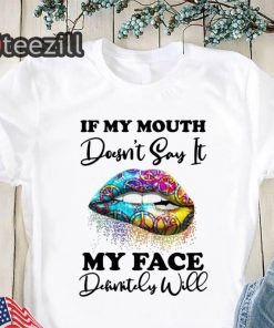 Women's Hippie piece lips if my mouth doesnt say it my face definitely will shirt