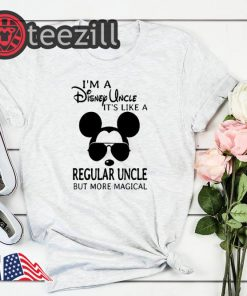 Man I'm a disney uncle it's like a regular uncle but more magical shirt