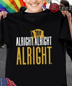 Alright Alright Alright T-Shirt - Baton Rouge Football 2019 Gift