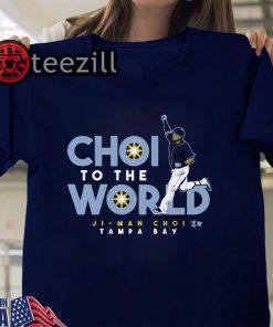 Choi To The World Shirt Ji-Man Choi T Shirt