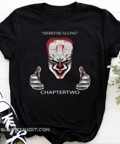 Derry is calling chapter two halloween shirt
