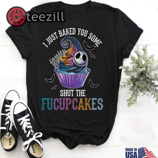 Halloween Jack Skellington I just baked you some shut the fucupcakes shirt