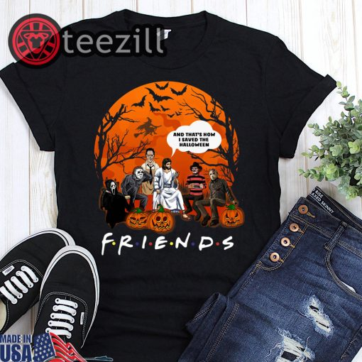 Halloween friends tv show horror movie characters and jesus and that's how I saved Shirt