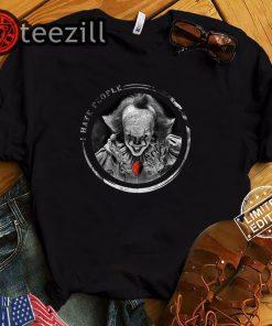 IT pennywise I hate people shirt halloween 2019 Tshirt