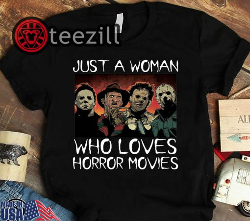 Just a woman who loves horror movies halloween shirt