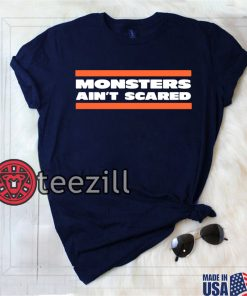MONSTERS AIN'T SCARED SHIRT CHICAGO BEARS CHICAGO BEARS TSHIRT