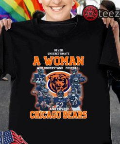Never Underestimate A Woman Who Understands Football And Loves Chicago Bears Unisex Shirt