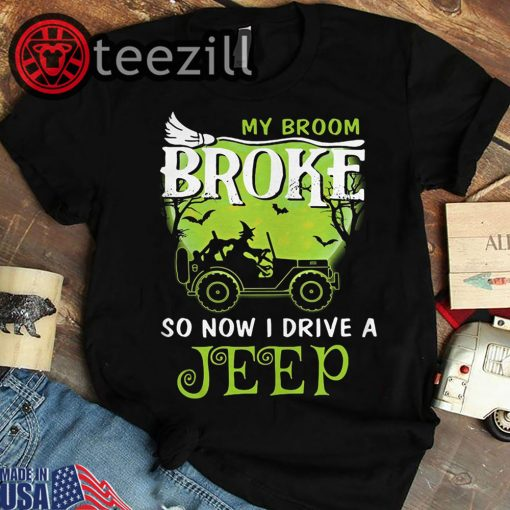 Witch my broom broke so now I drive a jeep halloween shirt