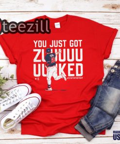 YOU JUST GOT SHIRT ZUUUUUUUUKED T SHIRT