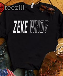 ZEKE WHO SHIRT Zeke Who Ezekiel Elliott - Dallas Cowboys Tee