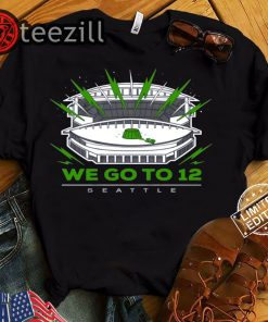 """We Go To 12"" Seattle Seahawks Classic Shirt"