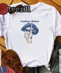 Dallas Cowboys Lips Cowboys Haters Shut The Fuck Up TShirts