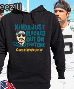 Gardner Minshew Blacked Out T-Shirt Hoodies