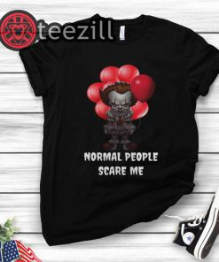 Halloween Pennywise Normal People Scare Me Tshirts