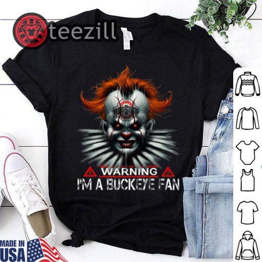 Halloween Pennywise warning i'm a buckeye fan Ohio State Buckeyes shirt