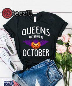 Halloween Queens Are Born In October T-Shirt