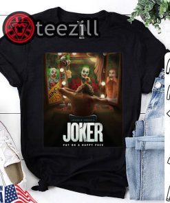Joker Put On A Happy Face Tshirts