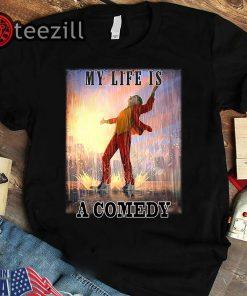 Joker My Life Is a Comedy T-Shirt