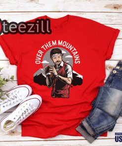 Over Them Mountains Pullman Shirt Limited Edtion Tshirt