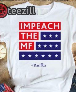 Rashida Impeach The MF TShirt